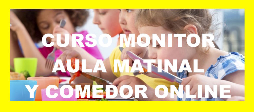 Curso monitor de comedor escolar online casa dise o for Monitor de comedor escolar