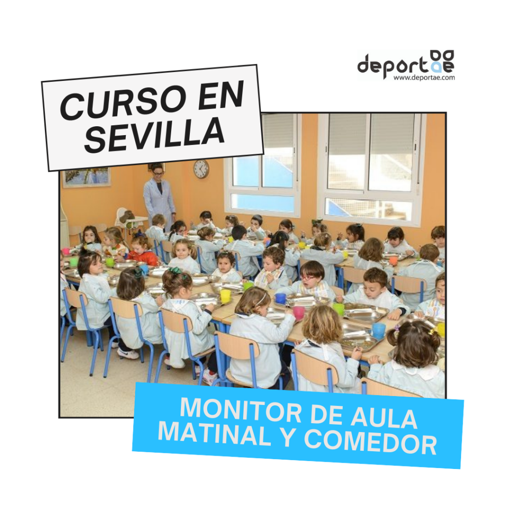 Curso de Monitor de Aula matinal y comedor en Sevilla